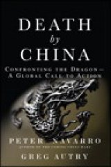 BOOK REVIEW: 'Death by China': China's 'Economic Miracle' Beggars Its Own Citizens, Threatens Environment, U.S. and World