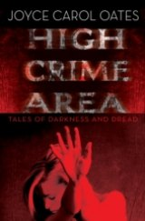 BOOK REVIEW: 'High Crime Area': You Never Know Where Dread Takes Us, But Joyce Carol Oates Does