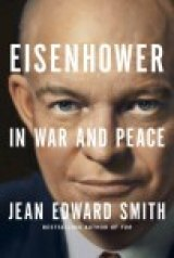 BOOK REVIEW: 'Eisenhower in War and Peace': Magnificent Biography of 'Divine Destiny' Ike