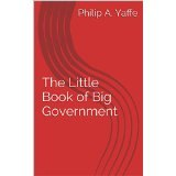 BOOK NOTES: 'The Little Book of Big Government': Philip Yaffe's New Book Probes Pros and Cons of World Government to End War