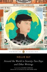 BOOK REVIEW: 'Around the World in Seventy-Two Days and Other Writings': First Edited Volume of Journalism by the Legendary Nelly Bly
