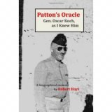 BOOK REVIEW: 'Patton's Oracle': Setting the Record Straight on Gen. Oscar  Koch,  George Patton's Intelligence Officer