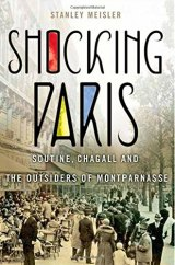BOOK REVIEW: 'Shocking Paris': Comprehensive, Accessible Account of Immigrant Artists of the School of Paris