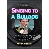 BOOK REVIEW: 'Singing to a Bulldog': Anson Williams (AKA Potsie Weber) Writes About an Unlikely Mentor Who Kept Him on Path to Show Business Career