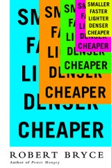 BOOK REVIEW: 'Smaller Faster Lighter Denser Cheaper': The End-of-the-World Luddites Are All Wrong