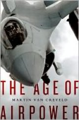 BOOK REVIEW: 'The Age of Airpower' Explores Advantages -- and Limitations -- of Aerial Warfare