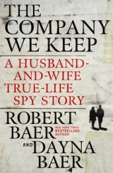 BOOK REVIEW: 'The Company We Keep': Husband, Wife CIA Operatives Reveal How Real Life Spies Function