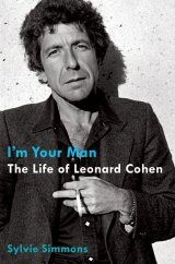 BOOK REVIEW: 'I'm Your Man': Hallelujah! Richly Textured, Thoroughly Researched Biography of Leonard Cohen Shows His Many Talents -- and Relationships