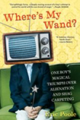BOOK REVIEW: 'Where's My Wand?': An Odd Boy's Out Account of Surviving the Shag Carpeted  '70s