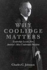 BOOK REVIEW: 'Why Coolidge Matters: Leadership Lessons from America's Most Underrated President'