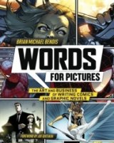 BOOK REVIEW: 'Words for Pictures': Exhaustive, Entertaining Look at the Writer's Role in Creating Comics and Graphic Novels