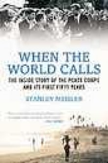 BOOK REVIEW: 'When the World Calls' Reminds Us There Still is a Peace Corps 50 Years After Its Founding