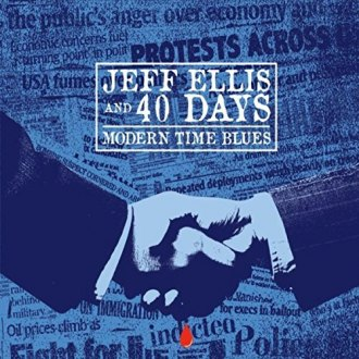 "Jeff Ellis and 40 Days ""Modern Times Blues"""