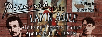 Steve Martin's Picasso at the Lapin Agile - Presented by Alchemy Theatre Troupe this Week