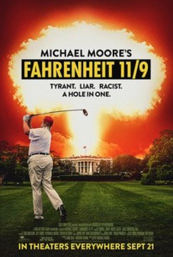 "Fahrenheit 11/9 Michael Moore's latest ""documentary"""