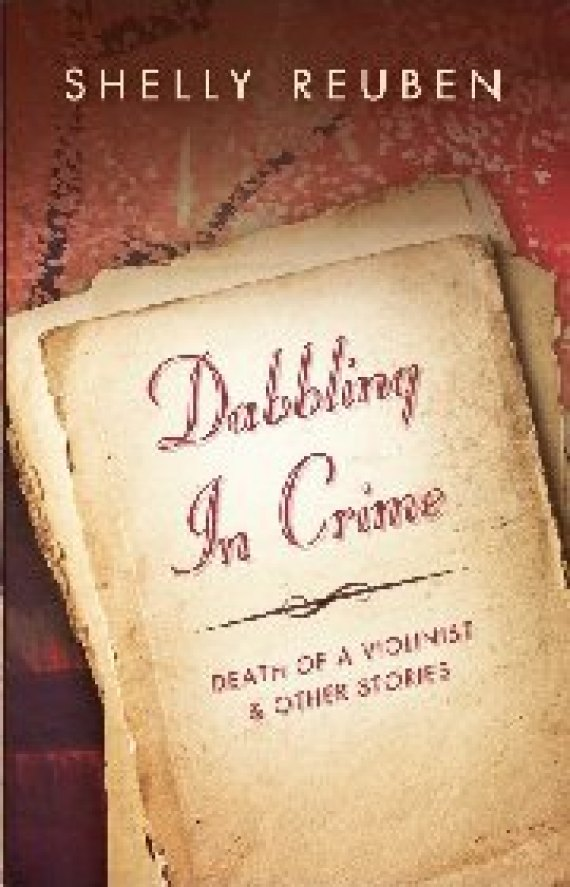 BOOK REVIEW: Review of Shelly Reuben's Dabbling in Crime